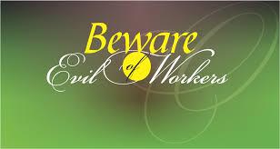 Beware_Of_Evil_Workers